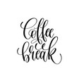 coffee break - black and white hand lettering vector image vector image