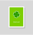 good luck greeting card with four leaf clover vector image vector image