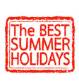 best summer holidays stamp text design vector image