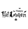 happy halloween text banner monochrome with cat vector image
