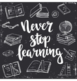 Never Stop Learning Hand drawn typography poster vector image vector image