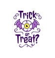 trick or treat - traditional halloween inscription vector image