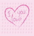 hand drawn heart with calligraphy text i love you vector image vector image