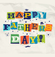 happy fathers day cut out letters doodles vector image