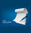 sketch book white paper roll with pencil vector image