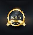 premium quality product golden label design vector image vector image