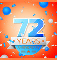 seventy two years anniversary celebration vector image vector image