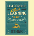 leadership and learning are indispensable to each vector image vector image