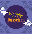 happy dussehra festival india traditional vector image vector image