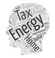 Home Energy Efficiency Improvement Tax text vector image vector image