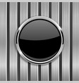 round glass black button on metl background vector image vector image