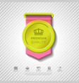 Colorful premium quality badge vector image