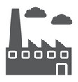 factory glyph icon environment and production vector image