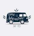 logo sign time to adventure say yes vector image vector image