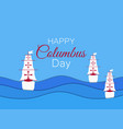 columbus day the discoverer of america paper cut vector image vector image
