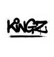 graffiti kingz word sprayed in black over white vector image vector image