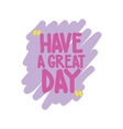 Have a great day vector image