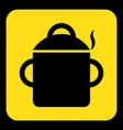 yellow black sign - cooking pot with smoke icon vector image vector image