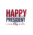 happy president day february design vector image vector image