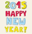 Happy New Year 2015 hand drawn wishes vector image vector image