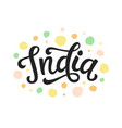 india hand written lettering vector image