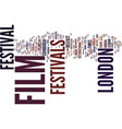 film festivals in london text background word vector image vector image