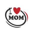 i love mom handwritten lettering logo vector image vector image