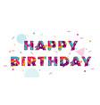 happy birthday greeting card confetti papercut vector image