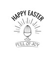 happy easter day greeting egg holder full of joy vector image vector image