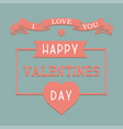 happy valentines day background romantic vector image