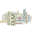 film school in arizona text background word cloud vector image vector image