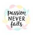 passion never fails poster vector image vector image