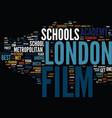 film school in london text background word cloud vector image vector image