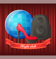 night club disco ball and shoe on heels vector image