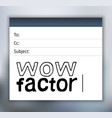 wow factor lettering email vector image vector image