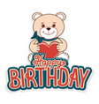 happy birthday greeting cards with a cheerful tedd vector image vector image