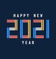 happy new year 2021 celebration greeting card vector image vector image