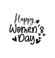 happy womens day lettering vector image