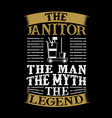the janitor the man the myth the legend vector image