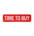 time to buy red 3d square button isolated on white vector image vector image