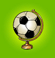 globe international soccer ball football sports vector image vector image