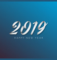 inscription happy new year 2019 on blue background vector image vector image