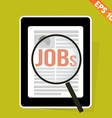 Magnifier Enlarges job on Tablet - - EPS10 vector image vector image