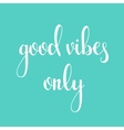 Positive quote Good vibes only vector image