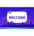 welcome night environment with sky clouds vector image