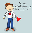 Be my Valentine cartoon vector image vector image