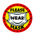 round icon sign please wear mask vector image