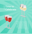 time to celebrate poster with red and white wine vector image