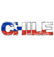 word chile with chilean national flag under it vector image vector image