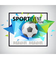 Abstract soccer football poster flyer card vector image